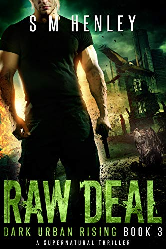 cover for Dark Urban Rising 3 - Raw Deal by S M Henley