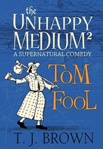 ARC Review: Tom Fool (The Unhappy Medium #2) by T. J. Brown