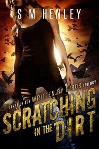 book cover for Written by Birds Trilogy #1 - Scratching in the Dirt by S.M. Henley