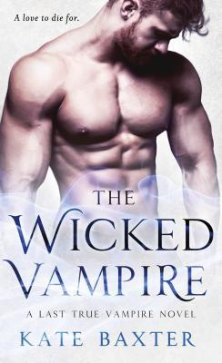 book cover for Last True Vampire book 6 - The Wicked Vampire by Kate Baxter