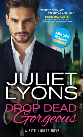 book cover for Bite Nights 2 - Drop Dead Gorgeous by Juliet Lyons