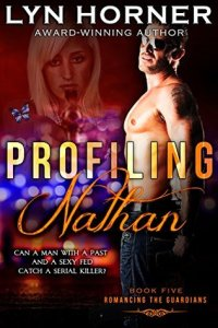 Profiling Nathan (Romancing The Guardians #5) by Lyn Horner – ARC Review
