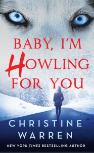 ARC Review: Baby I'm Howling For You (Alphaville #1) by Christine Warren
