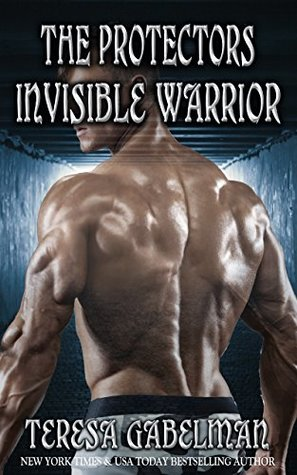book cover for The Protectors 11 - Invisible Warrior by Teresa Gabelman