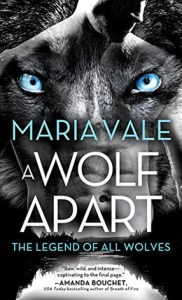 book cover of A Wolf Apart (The Legend of All Wolves #1) by Maria Vale