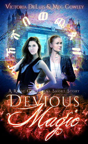book cover for Relic Guardians 0.5 - Devious Magic - Meg Cowley and Victoria DeLuis