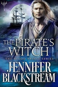 book cover for The Witch's Pirate (Blood Prince Series #6) by Jennifer Blackstream