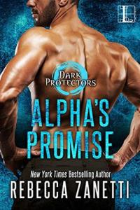 book cover for Dark Protectors 10 - Alpha's Promise by Rebecca Zanetti