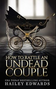 How To Rattle An Undead Couple (Beginner's Guide To Necromancy #9) by Hailey Edwards – Mini-Review #2020AudiobookChallenge