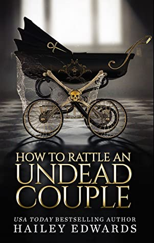 book cover for The Beginners Guide To Necromancy 9 - How To Rattle An Undead Couple by Hailey Edwards