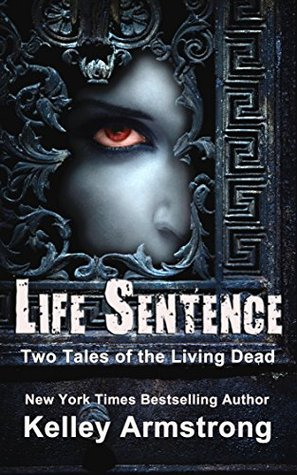 book cover for Life Sentence - Two Tales of the Living Dead by Kelley Armstrong