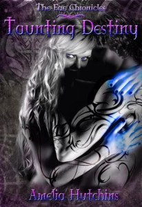 Review: Taunting Destiny (The Fae Chronicles #2) by Amelia Hutchins