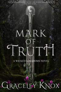 Mini-Review: Mark of Truth (Wicked Kingdoms #1) by Graceley Knox