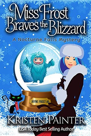 book cover for Jayne Frost 5 - Miss Frost Braves The Blizzard by Kristen Painter