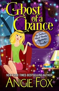 book cover for Southern Ghost Hunter Mysteries 2.5 - Ghost of a Chance by Angie Fox