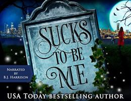 audiobook - Sucks to be Me by Kristen Painter narrated by B.J. Harrison