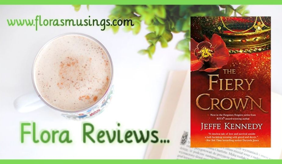 ARC Featured Image - Forgotten Empires 2 - The Fiery Crown by Jeffe Kennedy