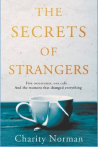 book cover for The Secrets of Strangers by Charity Norman