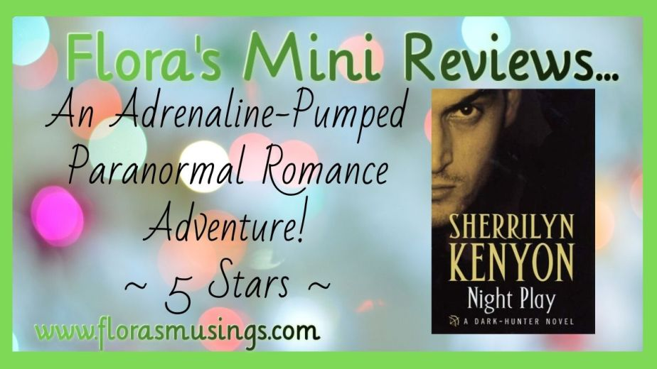 """book review graphic for Night Play (Dark Hunter #6) by Sherrilyn Kenyon saying £ An Adrenaline-Pumped Paranormal Romance Adventure! ~ 5 Stars ~"""""""