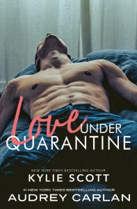 book cover for romance Love Under Quarantine by Kylie Scott & Audrey Carlan