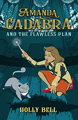 new book cover for Amanda Cadabra book 3 - The Flawless Plan by Holly Bell