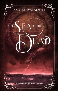 Book Birthday: The Sea of the Dead (The Magicians of Venice #2) by Amy Kuivalainen