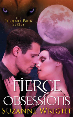 book cover for The Phoenix Pack book 6 - Fierce Obsessions by Suzanne Wright