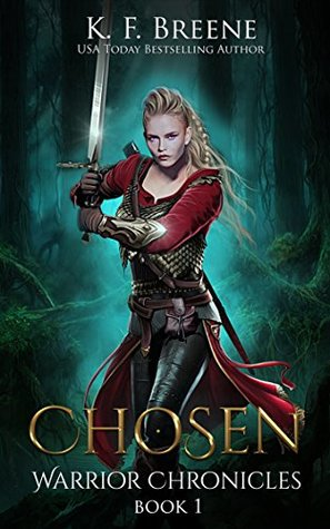 book cover for Warrior Chronicles book 1 - Chosen by K.F. Breene
