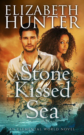 book cover for Elemental World 4 - A Stone-Kissed Sea by Elizabeth Hunter