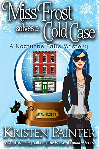 book cover for Jayne Frost 1 - Miss Frost Solves a Cold Case by Kristen Painter