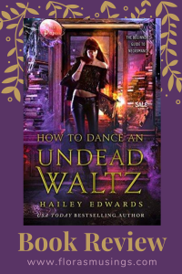 Pinterest Pin for Book Review of The Beginners Guide to Necromancy 4 - How To Dance an Undead Waltz by Hailey Edwards (1)