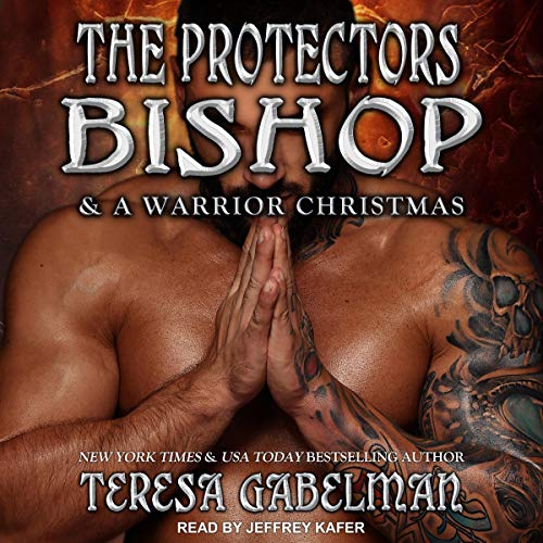 Audiobook cover for The Protectors 14-15 - Bishop and A Warrior Christmas by Teresa Gabelman Narrated by Jeff Kafer