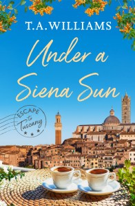 book cover for Under a Siena Sun by T. A. Williams