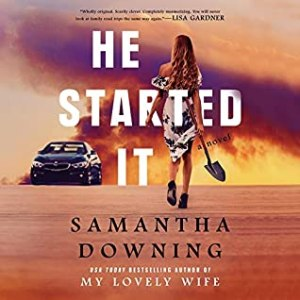 book cover for - He Started It By Samantha Downing