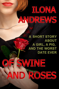 Mini-Review: Of Swine and Roses by Ilona Andrews @ilona_andrews