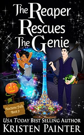 book cover for Nocturne Falls 9 - The Reaper Rescues The Genie by Kristen Painter