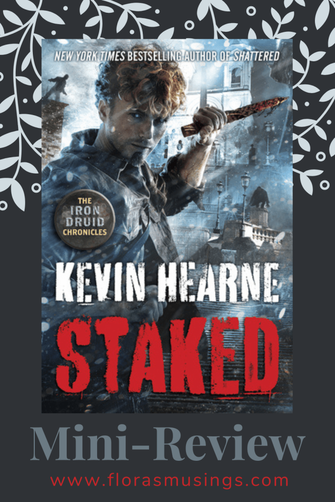 Pinterest Pin - Mini Review - The Iron Druid Chronicles 8 - Staked by Kevin Hearne (2)