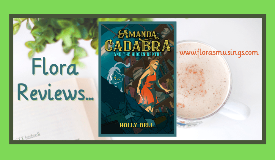 ARC Featured Image - Amanda Cadabra Cozy Paranormal Mysteries 5 - Amanda Cadabra and The Hidden Depths by Holly Bell