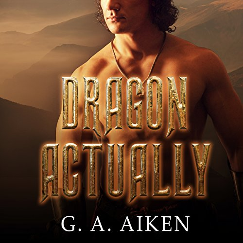 audiobook cover for Dragon Kin 1 - Dragon Actually by GA Aiken - Narrated by Hollie Jackson