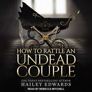 audiobook cover for The Beginners Guide to Necromancy 9 - How to Rattle an Undead Couple by Hailey Edwards. Narrated by Rebecca Mitchell