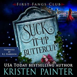 Suck It Up, Buttercup (First Fangs Club #2) by Kristen Painter #PWF #2021AudiobookChallenge
