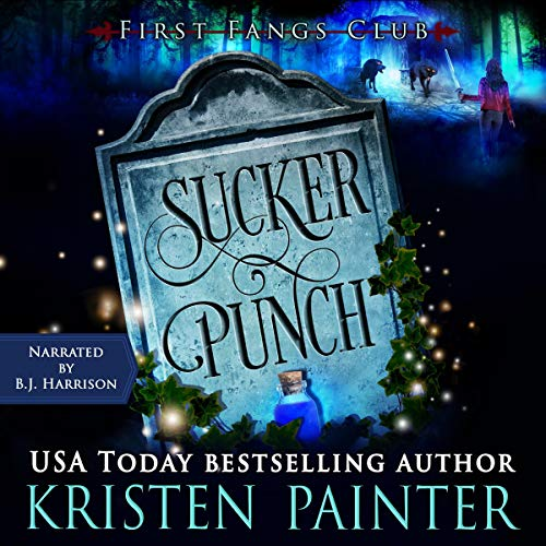 audiobook for First Fangs Club 3 - Sucker Punch by Kristen Painter - Narrated by B. J. Harrison