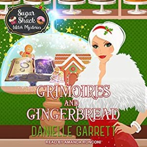 Grimoires and Gingerbread (Sugar Shack Witch Mysteries #1.5) by Danielle Garrett #2021AudiobookChallenge