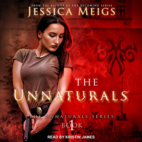 audiobook cover for The Unnaturals 1 - The Unnaturals by Jessica Meigs - Narrated by Kristin James