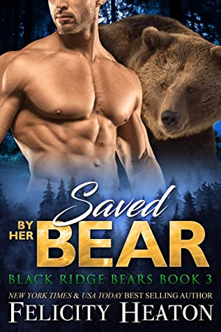 cover for Black Ridge Bears 3 - Saved By Her Bear by Felicity Heaton