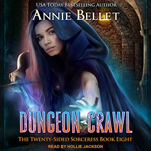 audiobook cover for The Twenty-Sided Sorceress 8 - Dungeon Crawl by Annie Bellet - Narrated by Hollie Jackson