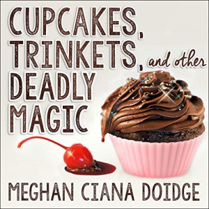 Audiobook Review: Cupcakes, Trinkets, and other Deadly Magic (The Dowser #1) by Meghan Ciana Doidge