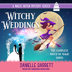 Witchy Weddings: The Complete Touch of Magic Series by Danielle Garrett #2021AudiobookChallenge @TantorAudio