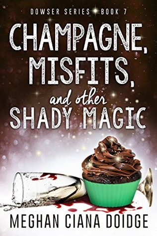 cover for Dowser 7 - Champagne, Misfits and other Shady Magic by Meghan Ciana Doidge