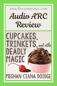 Pinterest Pin - Audio ARC Review - Dowser 1 - Cupcakes, Trinkets, and other Deadly Magic by Meghan Ciana Doidge - Read by Caitlin Davies (2)